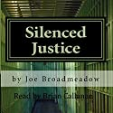 Silenced Justice: A Josh Williams Novel Audiobook by Joe Broadmeadow Narrated by Brian Callanan