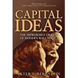 Capital Ideas: The Improbable Origins of Modern Wall Streetby Peter L. Bernstein