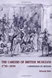 img - for The Careers of British Musicians, 1750-1850: A Profession of Artisans book / textbook / text book