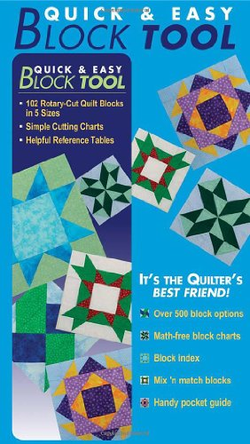 Quick & Easy Block Tool: 102 Rotary-Cut Quilt Blocks in 5 Sizes  Simple Cutting Charts Helpful Reference Tables