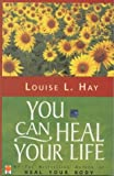 You Can Heal Your Life Louise L. Hay