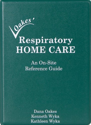 Respiratory Home Care: rence Guide-This book is no longer...
