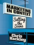 Marketing in Context: Setting the Scene by Hackley, Chris (2013) Hardcover