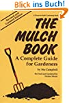 The Mulch Book: A Complete Guide for...