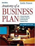 img - for Anatomy of a Business Plan: A Step-by-Step Guide to Building a Business and Securing Your Company's Future (Anatomy of a Business Plan: A Step-By-Step ... Smart, Building the Business, & Securin) book / textbook / text book