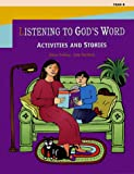 Listening to God's Word: Activities and Stories-Year B