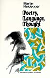 Poetry, Language, Thought (0060904305) by Martin Heidegger