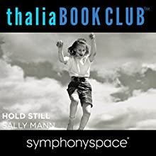 Thalia Book Club: Sally Mann's Hold Still  by Sally Mann Narrated by Malcom Jones, Ann Patchett