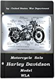 img - for Motorcycle, Solo (Harley Davidson Model WLA) by United States. War Department book / textbook / text book
