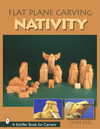 Flat Plane Carving the Nativity (Schiffer Book for Carvers)