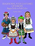 Traditional Folk Costumes of Europe Paper Dolls in Full Color (Traditional Fashions) (0486245713) by Allert, Kathy