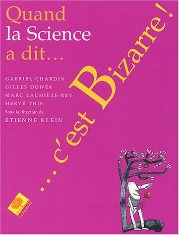 Quand la science a dit...bizarre