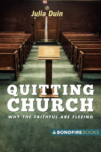 Quitting Church: Why the Faithful Are Fleeing