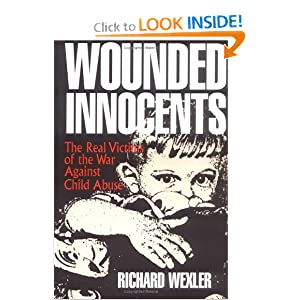 Wounded Innocents: The Real Victims of the War Against Child Abuse