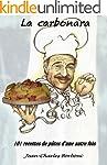 La carbonara: 101 recettes de p�tes d...