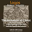 The Imitation of Christ (Logos Educational Edition) Audiobook by Bill Creasy (translator), Thomas à Kempis Narrated by Don Ranson