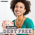 Become Debt Free: Sort Out Your Finances, with Subliminal Messages |  Subliminal Guru