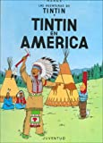 Tintin en America/ Tintin in America (Las Aventuras De Tintin/ the Adventures of Tintin) (Spanish Edition)