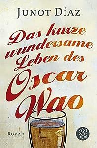 Diaz Junot: Das kurze wundersame Leben des Oscar Wao