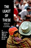 img - for The Least of These: A Critical Press Media Benefit Book book / textbook / text book