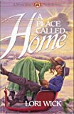 A Place Called Home (Harvest House Fireside Romance) 2 in 1 Special combined with a song for silas