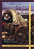 echange, troc Thérèse Rouchette, Collectif - Femmes oubliées de la guerre de Vendée