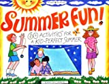 Summer Fun!: 60 Activities for a Kid-Perfect Summer (Williamson Kids Can Books)