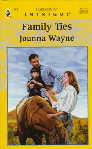 Family Ties (Harlequin Intrigue, No 444), Joanna Wayne
