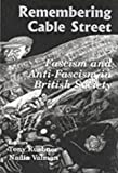 Remembering Cable Street: Fascism and Anti-Fascism in British Society (Parkes-Wiener Series) (0853033625) by Kushner, Tony