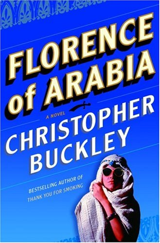 Florence of Arabia: A Novel, Buckley,Christopher