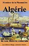 Algerie, les bases de son Histoire co...