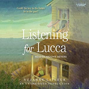 Listening for Lucca | [Suzanne LaFleur]