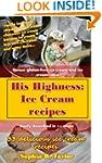 Ice Cream Recipes (His Highness Book 3)