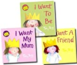 Tony Ross A Little Princess Story Collection Tony Ross 5 Books Set (I Want To Be, I Want My Mum, I Want A Friend, I Don't Want to Go to Bed, I Want My Dinner)