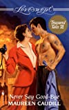 Never Say Good-Bye (Loveswept) (0553445561) by Caudill, Maureen
