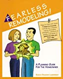 Fearless Remodeling! A Planning Guide for the Homeowner