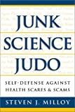 Junk Science Judo: Self-defence Against Health Scares and Scams