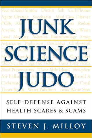Junk Science Judo: Self-Defense against Health Scares and Scams