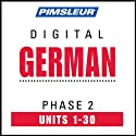 German Phase 2, Units 1-30: Learn to Speak and Understand German with Pimsleur Language Programs