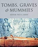 Tombs, Graves and Mummies: 50 Discoveries in World Archaeology (0753801272) by PAUL G. BAHN