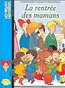 Les Belles histoires, numéro 1 : La Rentrée des mamans