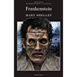 Frankenstein (Wordsworth Classics): Or, the Modern Prometheusby Mary Wollstonecraft...