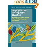 Language Issues in Comparative Education: Inclusive Teaching and Learning in Non-Dominant Languages and Cultures...