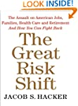 The Great Risk Shift: The Assault on...