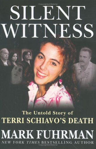 Silent Witness: The Untold Story of Terri Schiavo's Death, MARK FUHRMAN