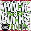 Huck a Bucks Live