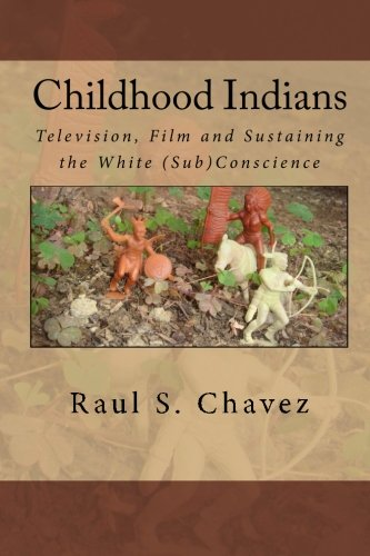 Childhood Indians: Television, Film and Sustaining the White (Sub)Conscience PDF