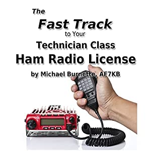 The Fast Track to Your Technician Class Ham Radio License Audiobook