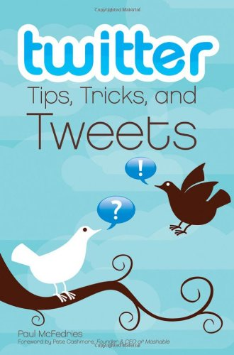 Twitter Tips, Tricks, and Tweets, Paul McFedries