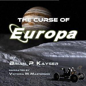 The Curse of Europa, Volume 1 | [Brian P. Kayser]